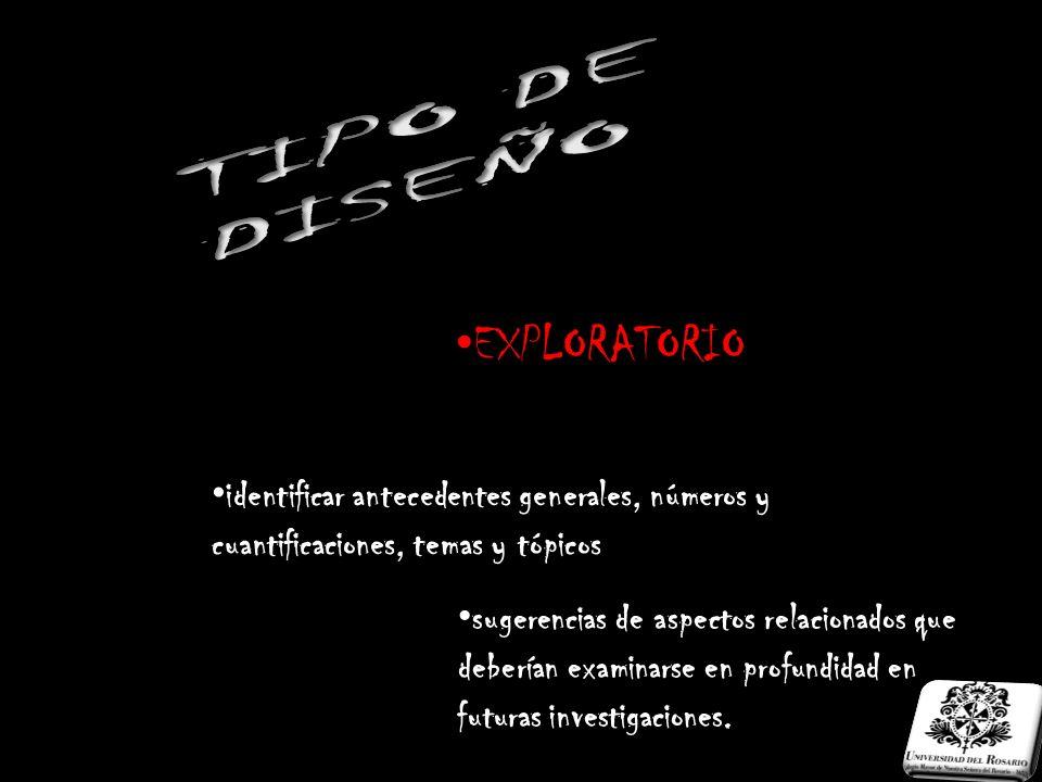 TIPO DE DISEÑO EXPLORATORIO