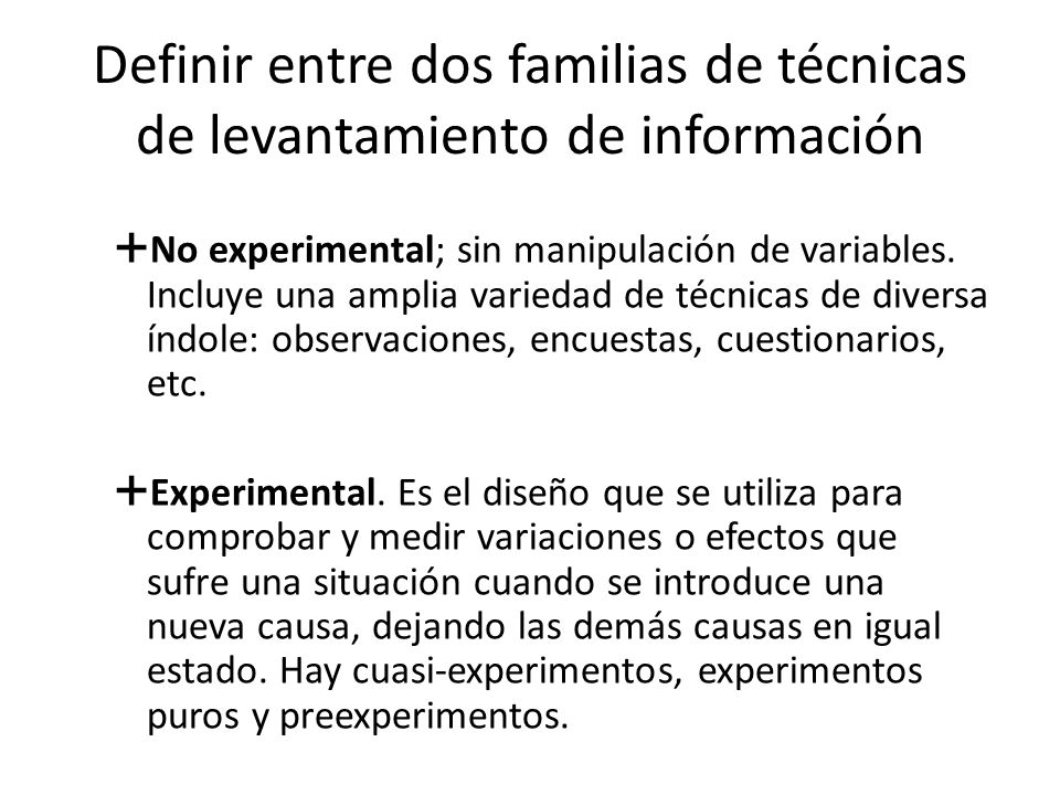 Definir entre dos familias de técnicas de levantamiento de información