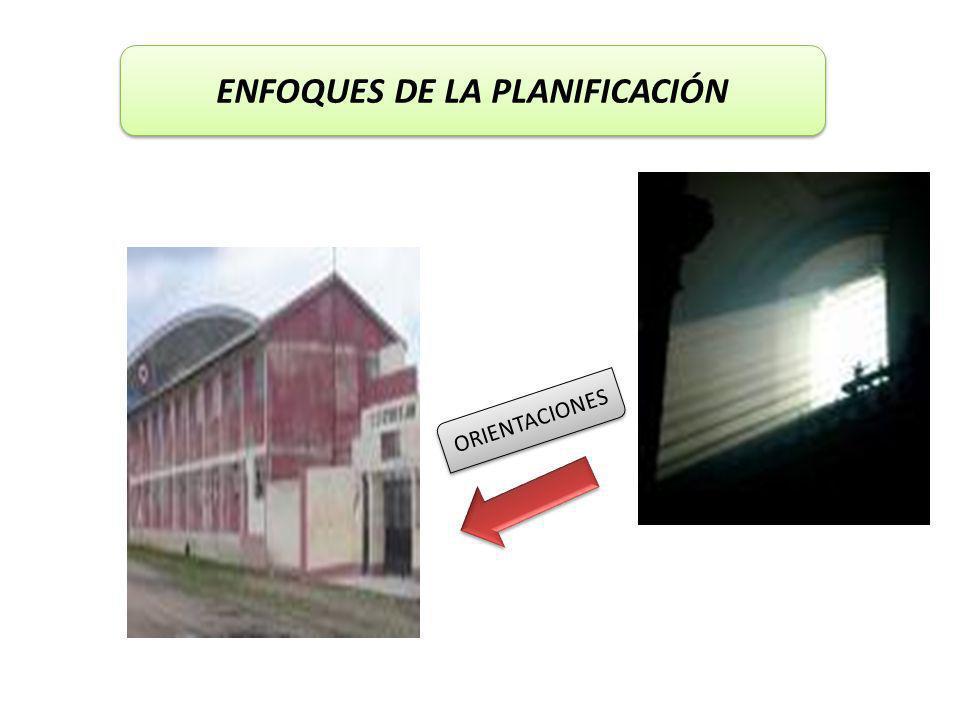 ENFOQUES DE LA PLANIFICACIÓN