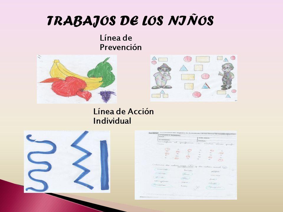 TRABAJOS DE LOS NIÑOS Línea de Prevención Línea de Acción Individual