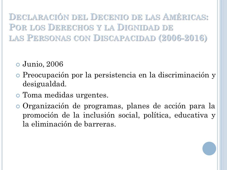Declaración del Decenio de las Américas: Por los Derechos y la Dignidad de las Personas con Discapacidad (2006-2016)