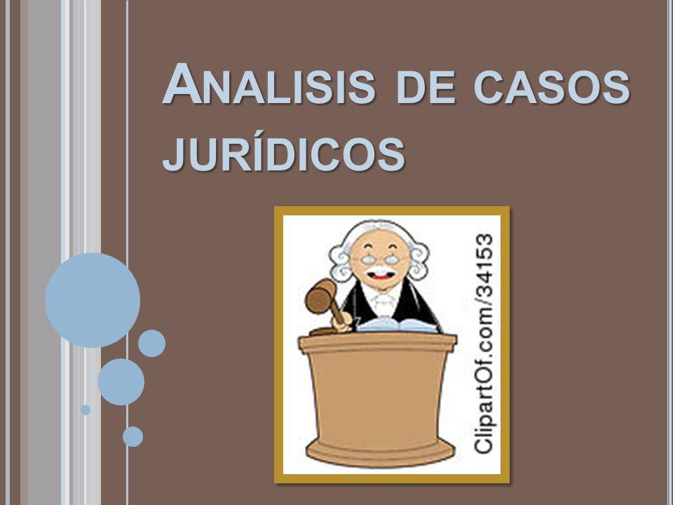 Analisis de casos jurídicos