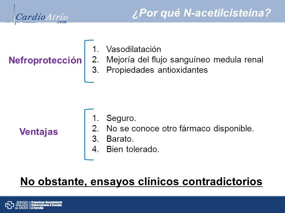 No obstante, ensayos clínicos contradictorios