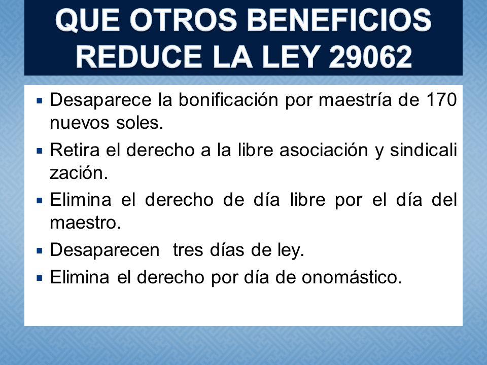 QUE OTROS BENEFICIOS REDUCE LA LEY 29062