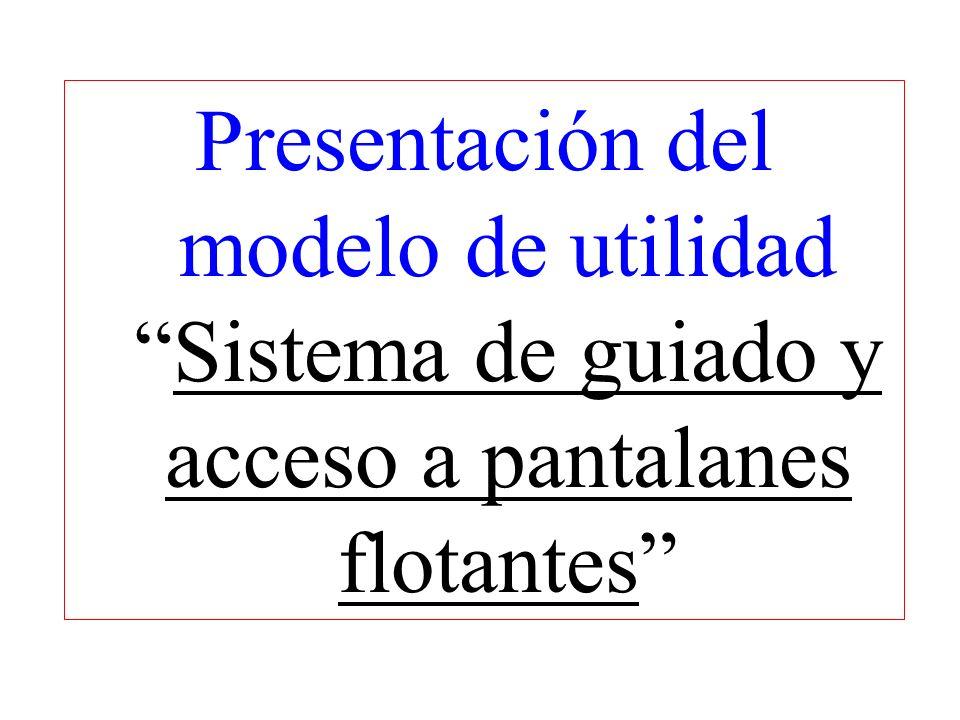 Presentación del modelo de utilidad Sistema de guiado y acceso a pantalanes flotantes