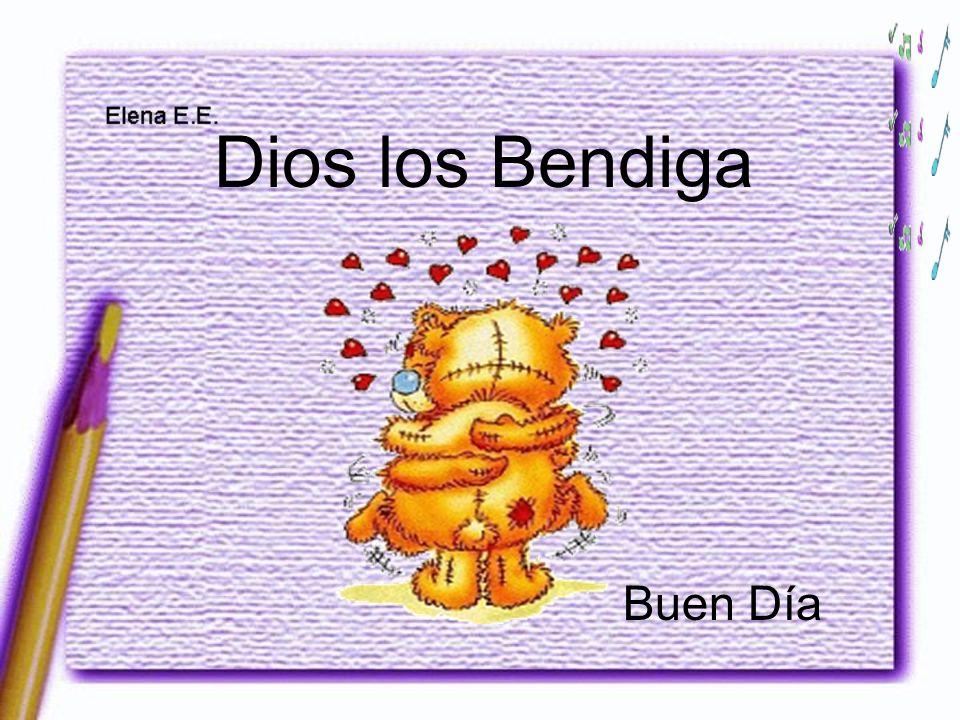Dios los Bendiga Buen Día