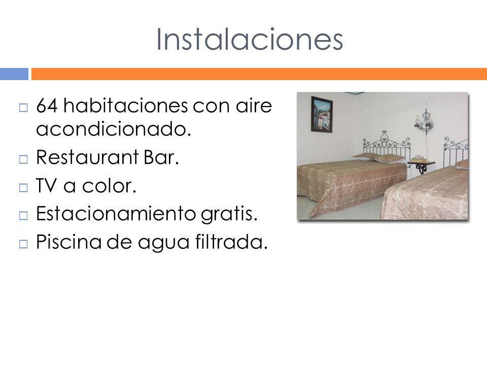 Instalaciones 64 habitaciones con aire acondicionado. Restaurant Bar.