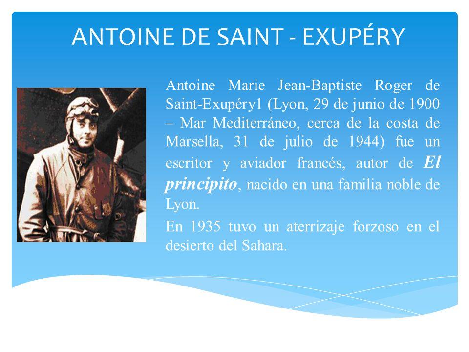 ANTOINE DE SAINT - EXUPÉRY