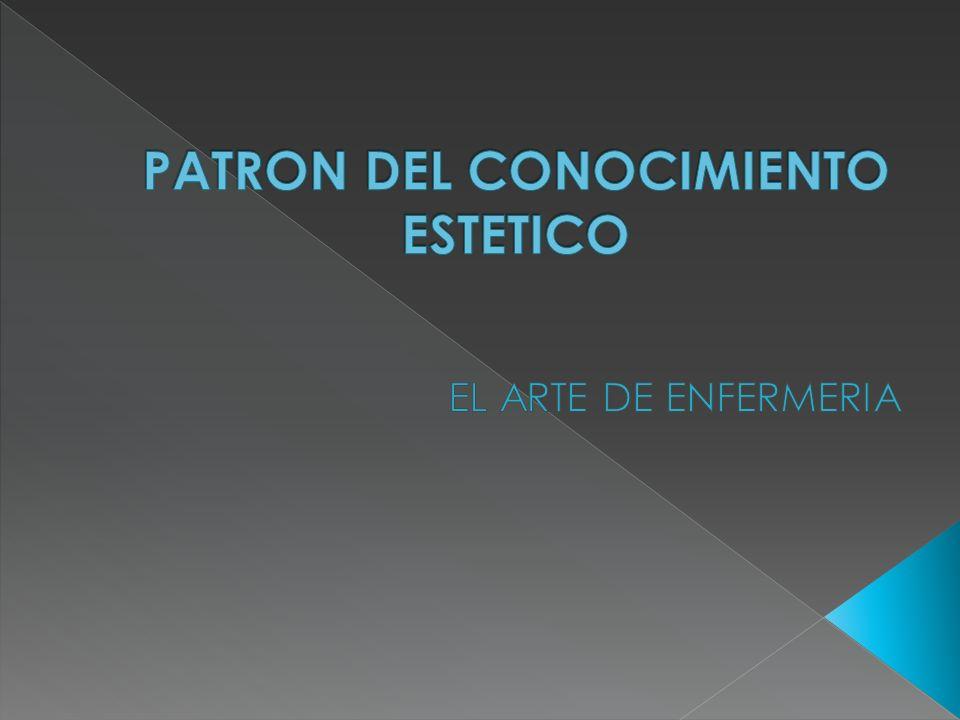 PATRON DEL CONOCIMIENTO ESTETICO