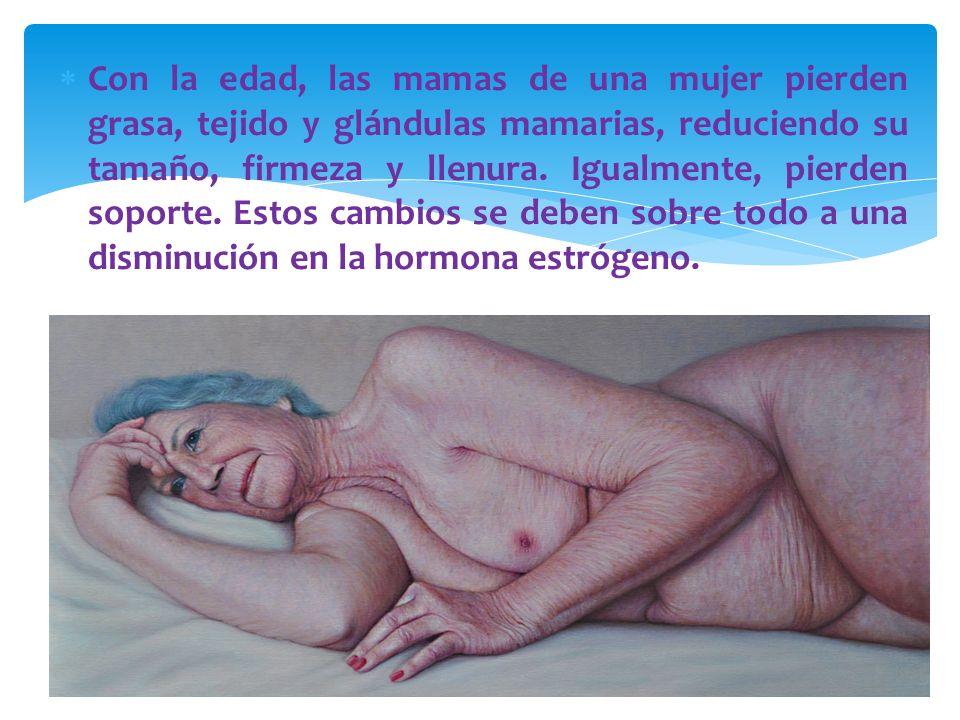 Con la edad, las mamas de una mujer pierden grasa, tejido y glándulas mamarias, reduciendo su tamaño, firmeza y llenura.