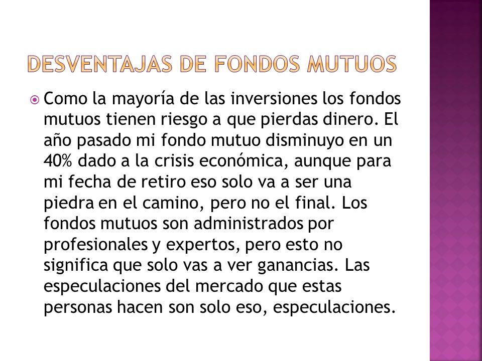 DESVENTAJAS DE FONDOS MUTUOS