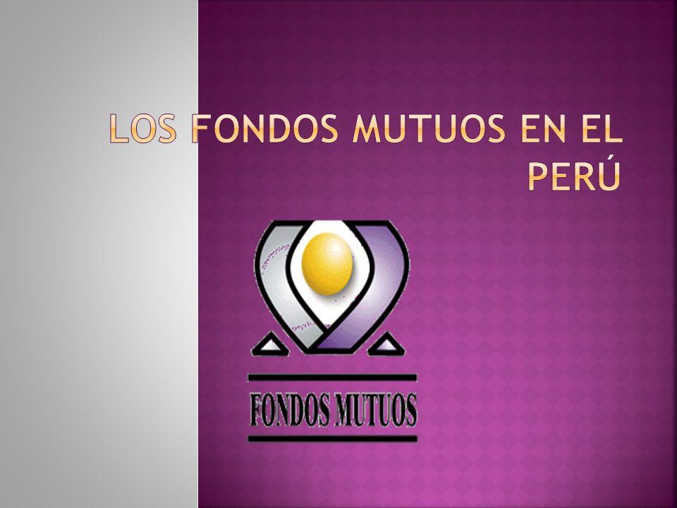 Los Fondos Mutuos en el Perú