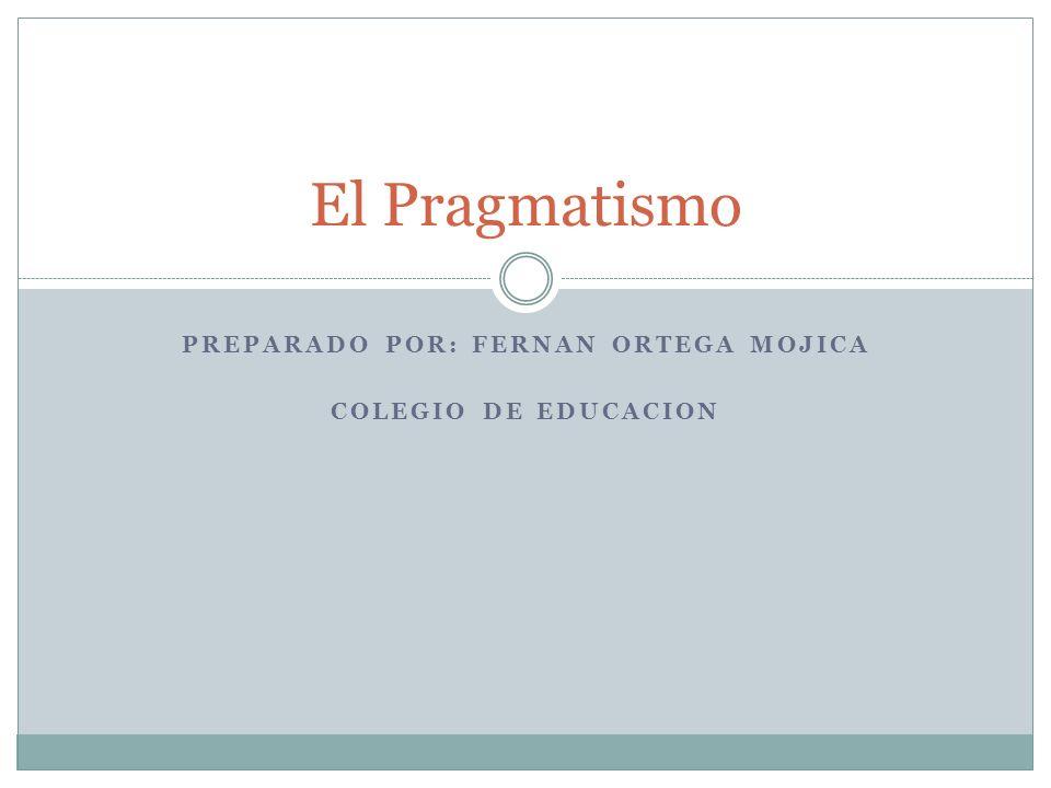 Preparado por: Fernan Ortega Mojica Colegio de educacion