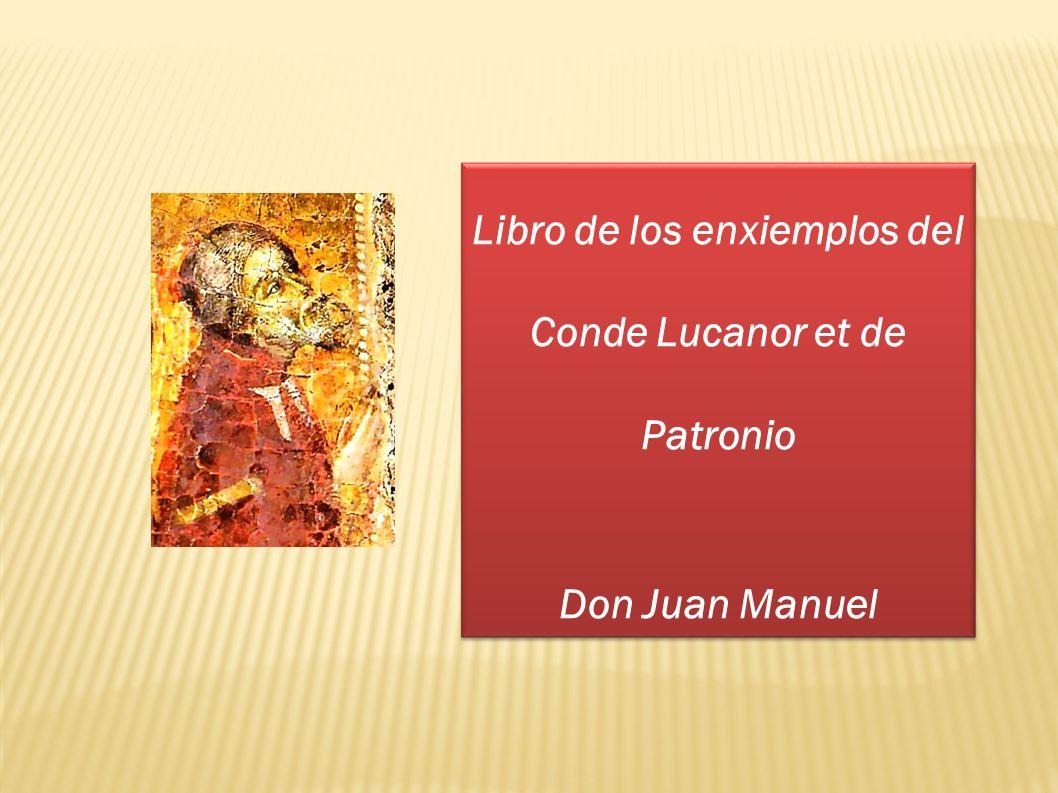 Libro de los enxiemplos del Conde Lucanor et de Patronio