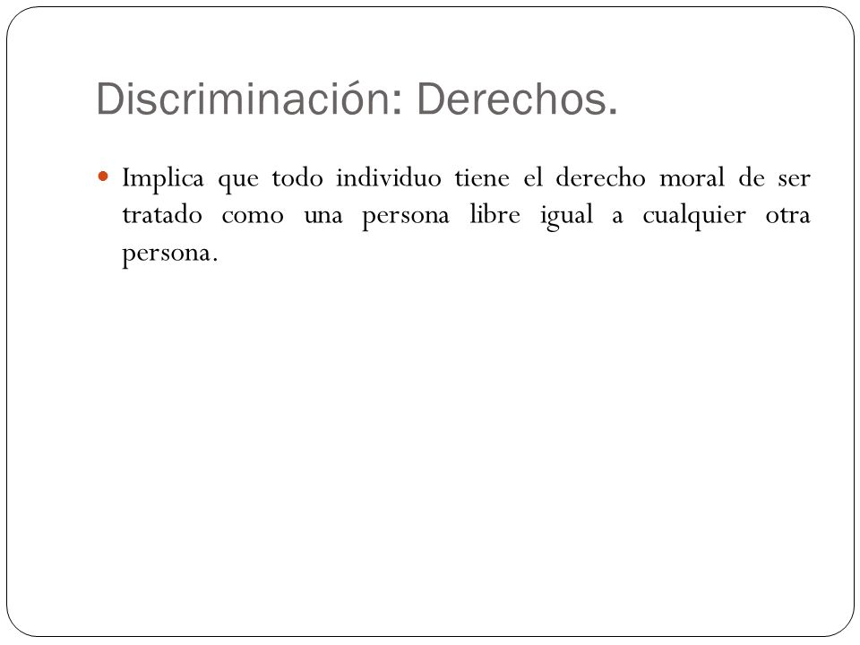 Discriminación: Derechos.
