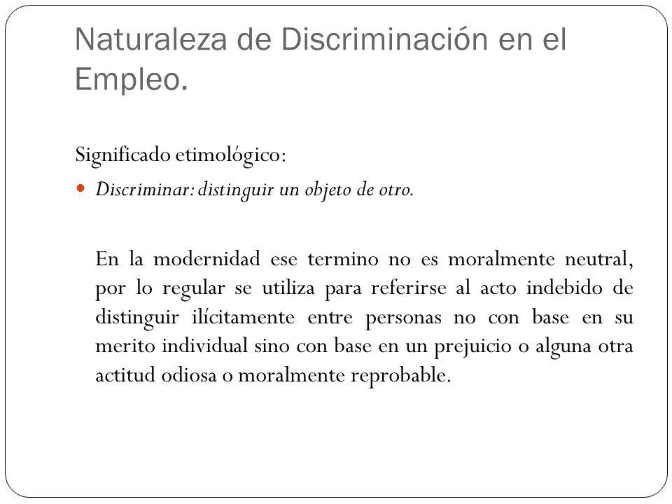Naturaleza de Discriminación en el Empleo.
