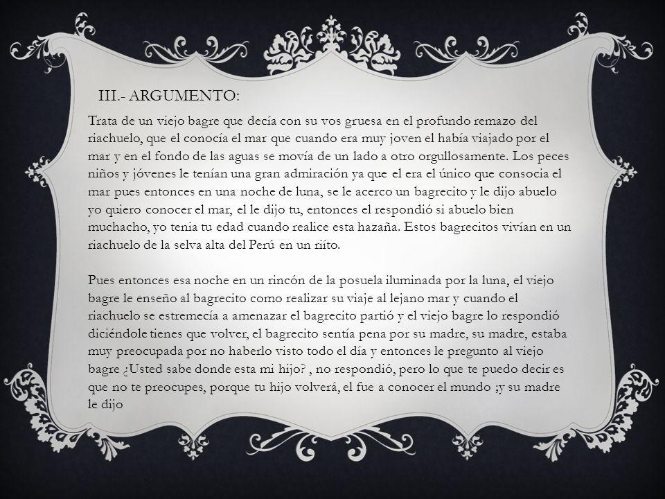 III.- ARGUMENTO: