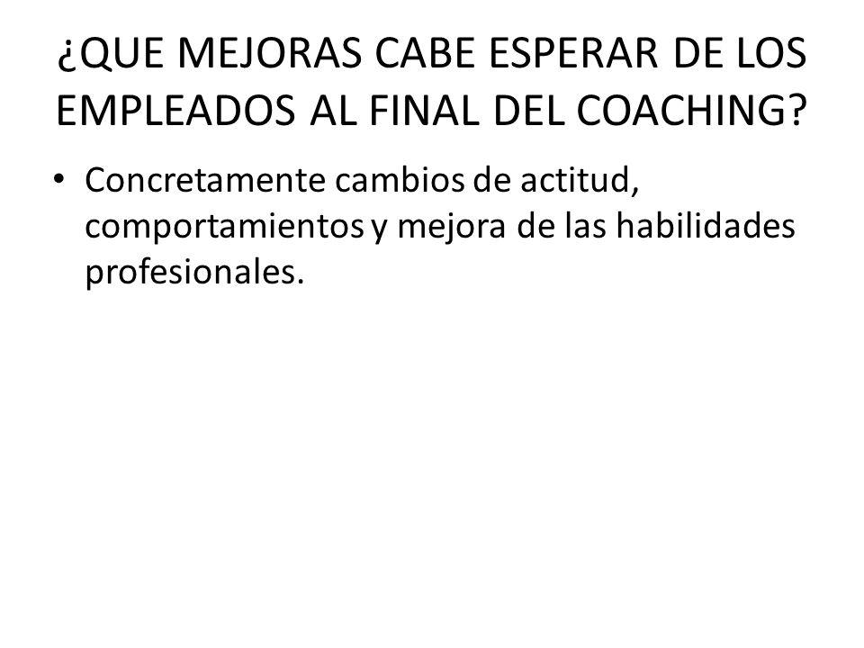 ¿QUE MEJORAS CABE ESPERAR DE LOS EMPLEADOS AL FINAL DEL COACHING