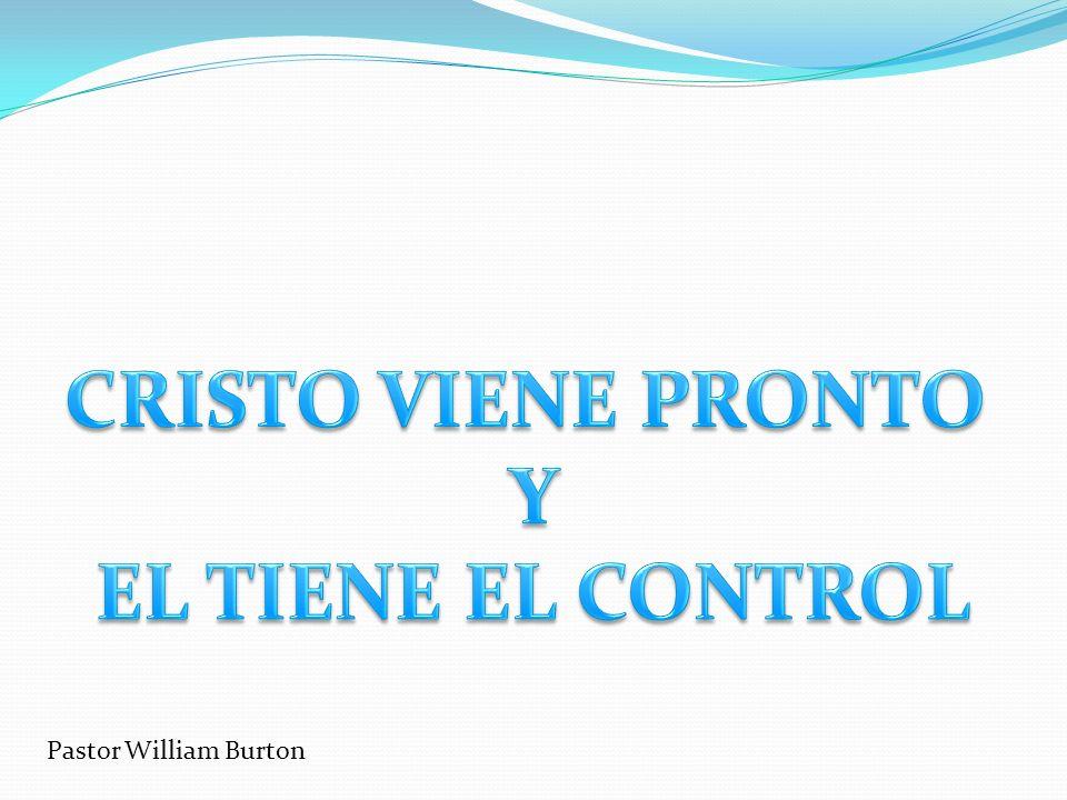 CRISTO VIENE PRONTO Y EL TIENE EL CONTROL