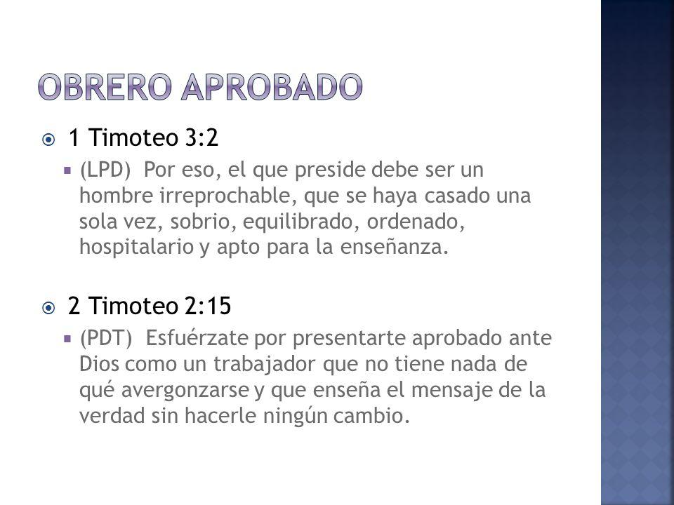 Obrero aprobado 1 Timoteo 3:2 2 Timoteo 2:15