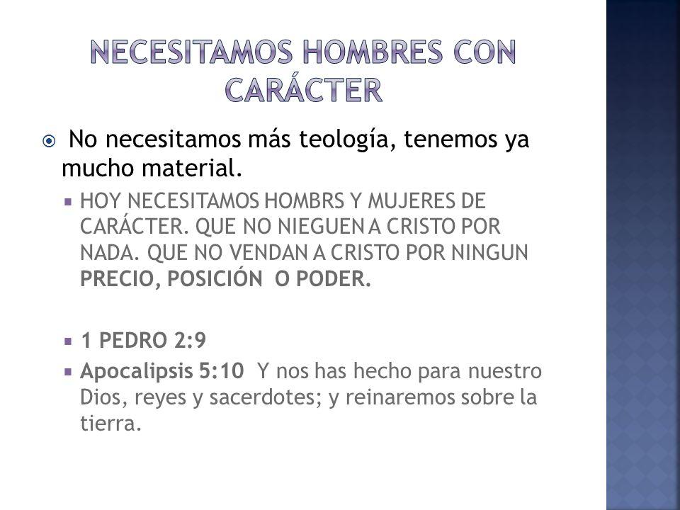 NECESITAMOS HOMBRES CON CARÁCTER