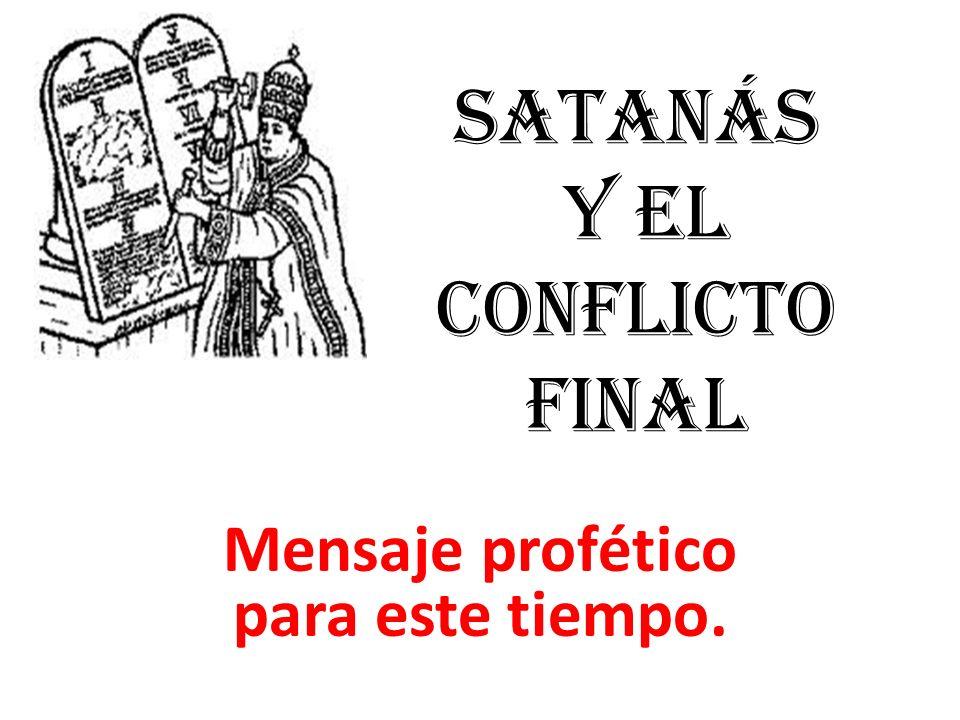 SATANÁS Y EL CONFLICTO FINAL