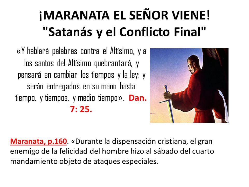 ¡MARANATA EL SEÑOR VIENE! Satanás y el Conflicto Final