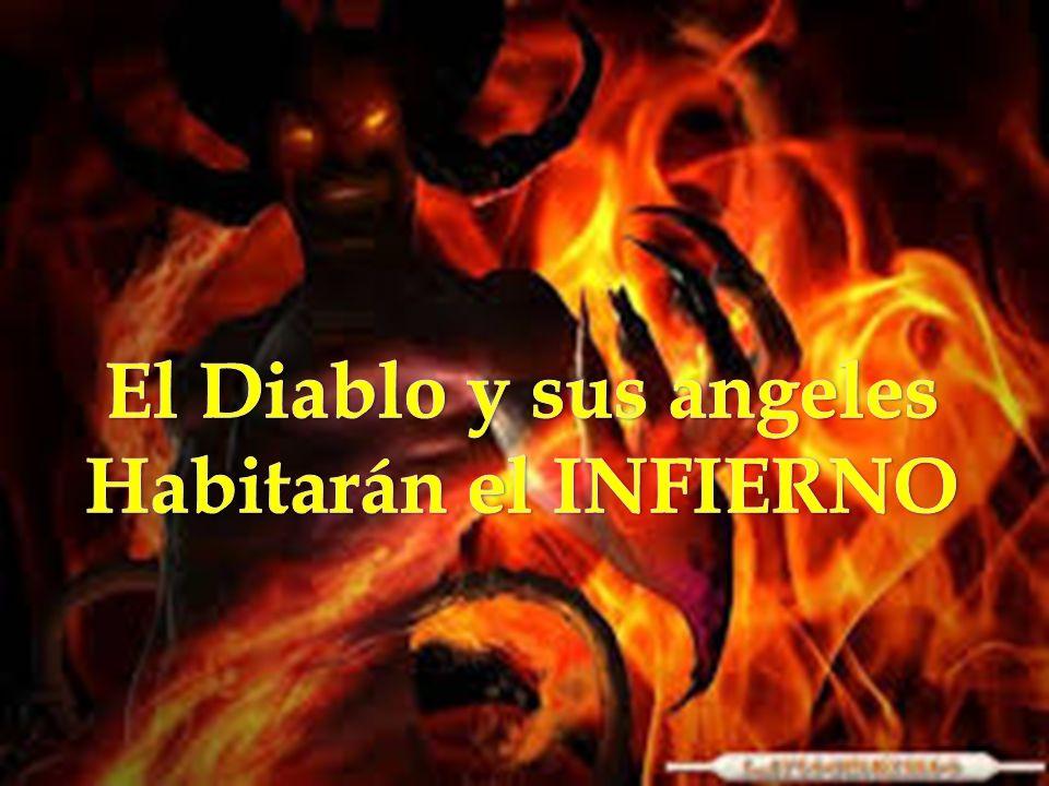 El Diablo y sus angeles Habitarán el INFIERNO