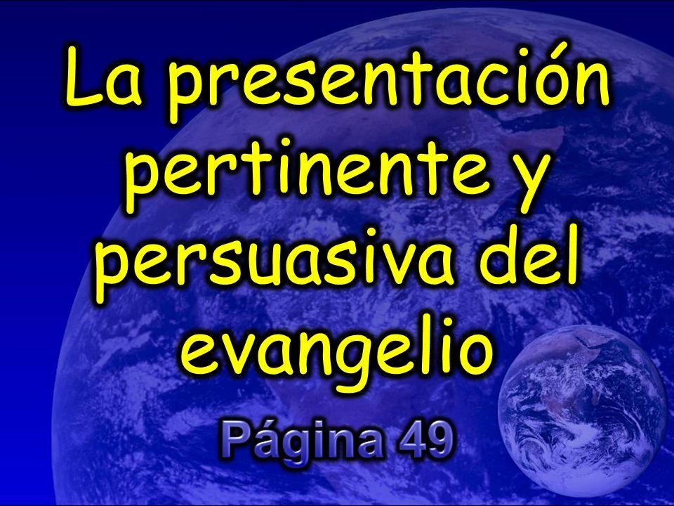 La presentación pertinente y persuasiva del evangelio