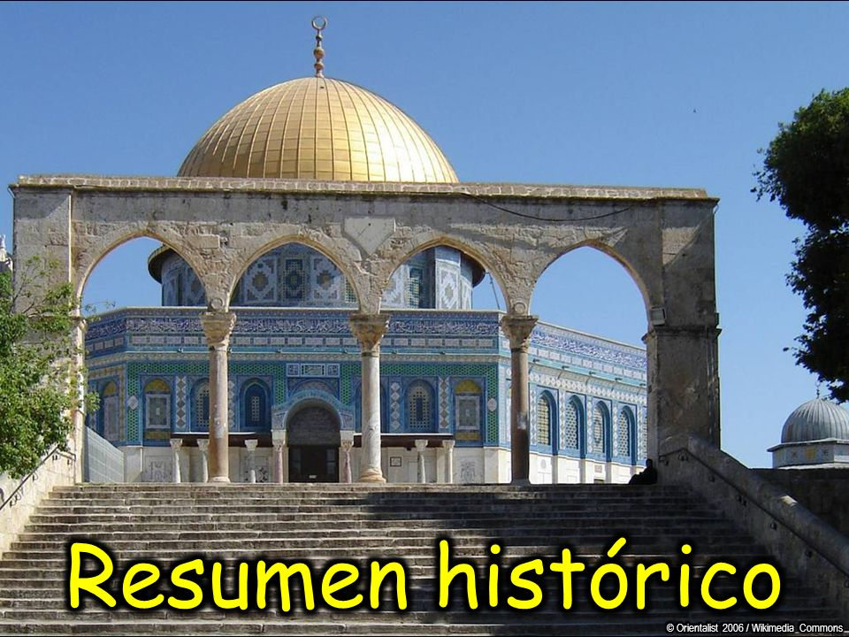 Resumen histórico © Orientalist 2006 / Wikimedia Commons
