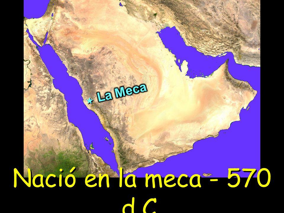 La Meca Nació en la meca - 570 d.C.