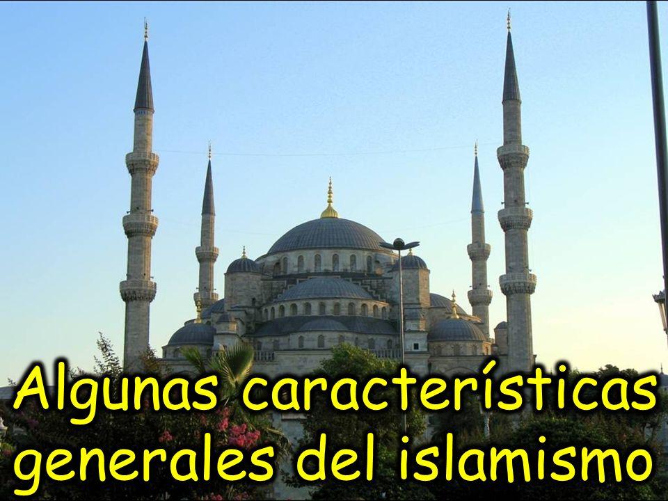 Algunas características generales del islamismo