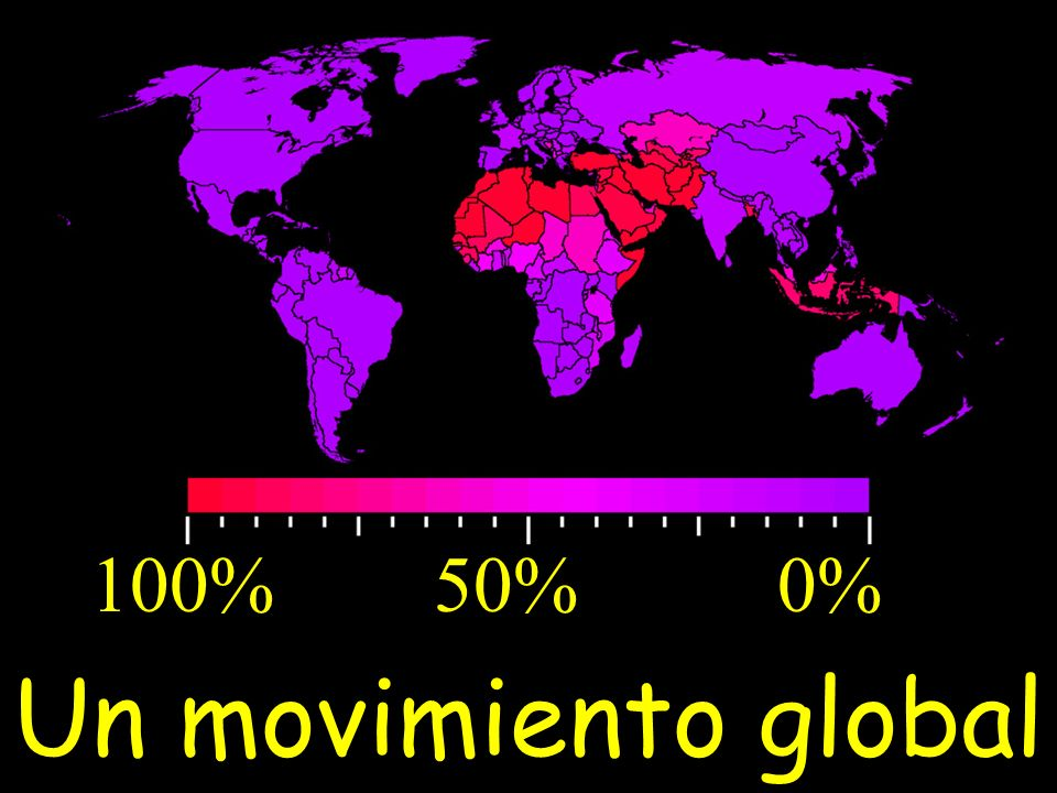 100% 50% 0% Un movimiento global