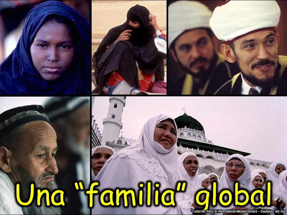 Una familia global Todas las fotos © International Mission Board – Bautistas del Sur