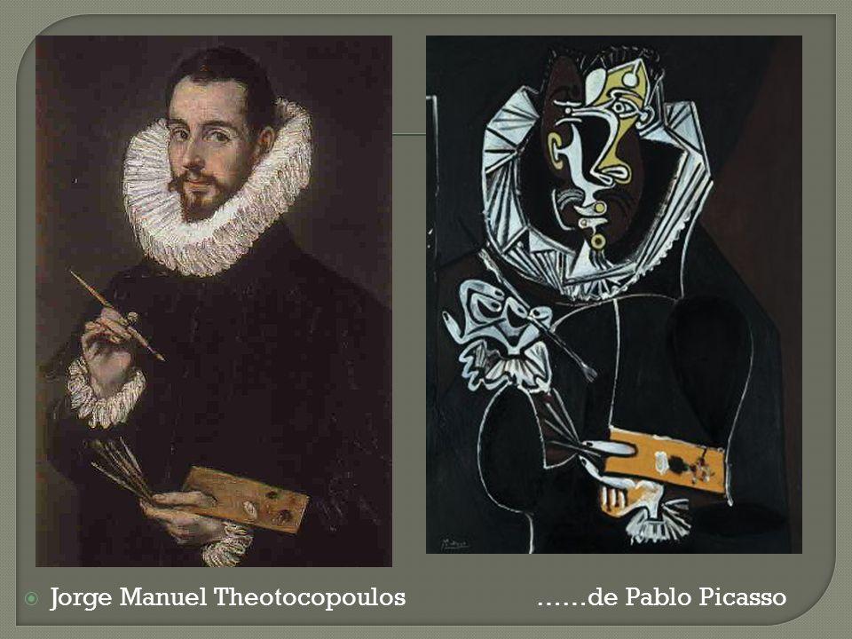 Jorge Manuel Theotocopoulos ……de Pablo Picasso