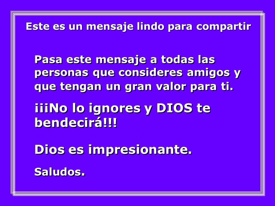 ¡¡¡No lo ignores y DIOS te bendecirá!!!