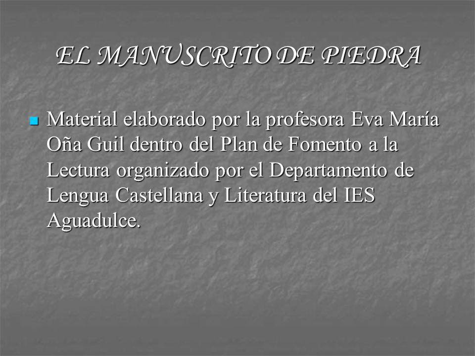 EL MANUSCRITO DE PIEDRA - ppt descargar