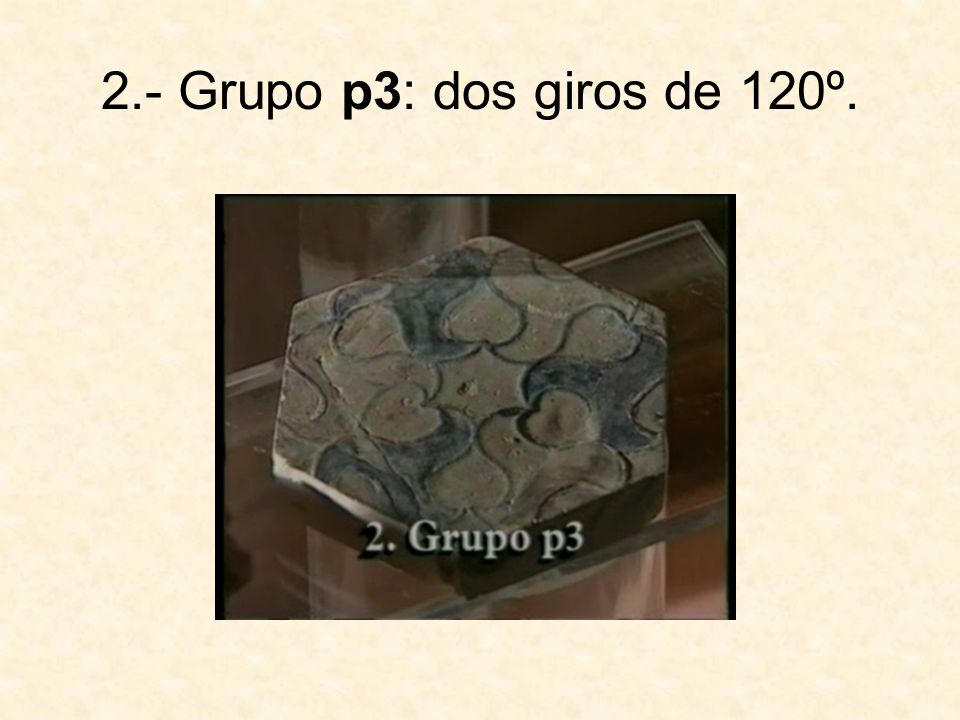 2.- Grupo p3: dos giros de 120º.