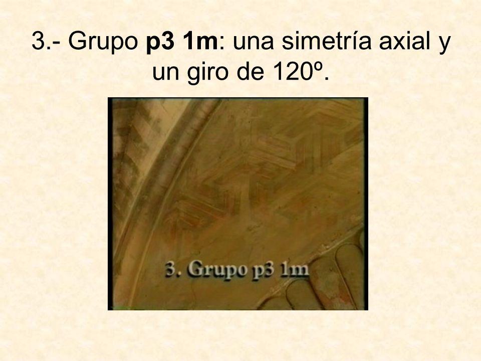 3.- Grupo p3 1m: una simetría axial y un giro de 120º.