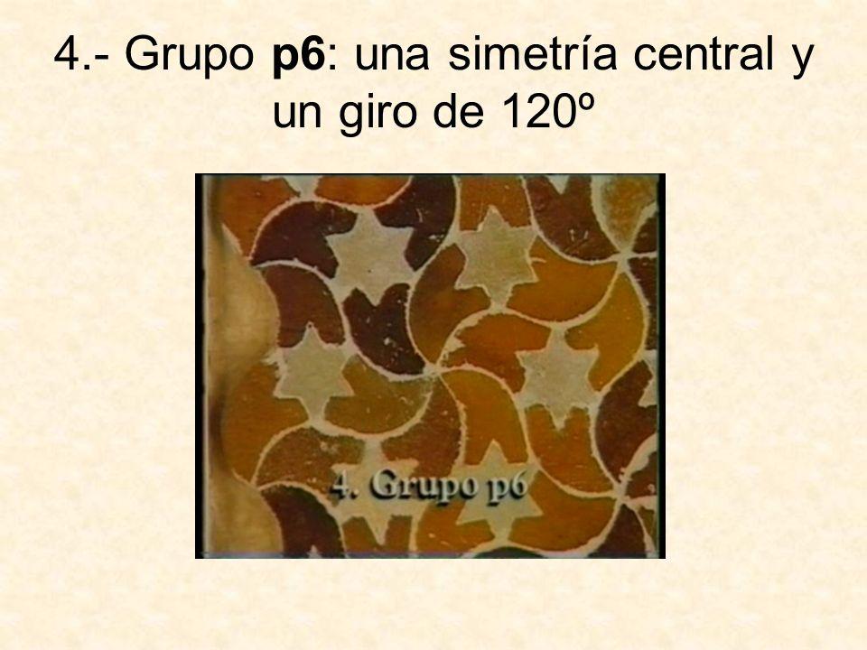 4.- Grupo p6: una simetría central y un giro de 120º