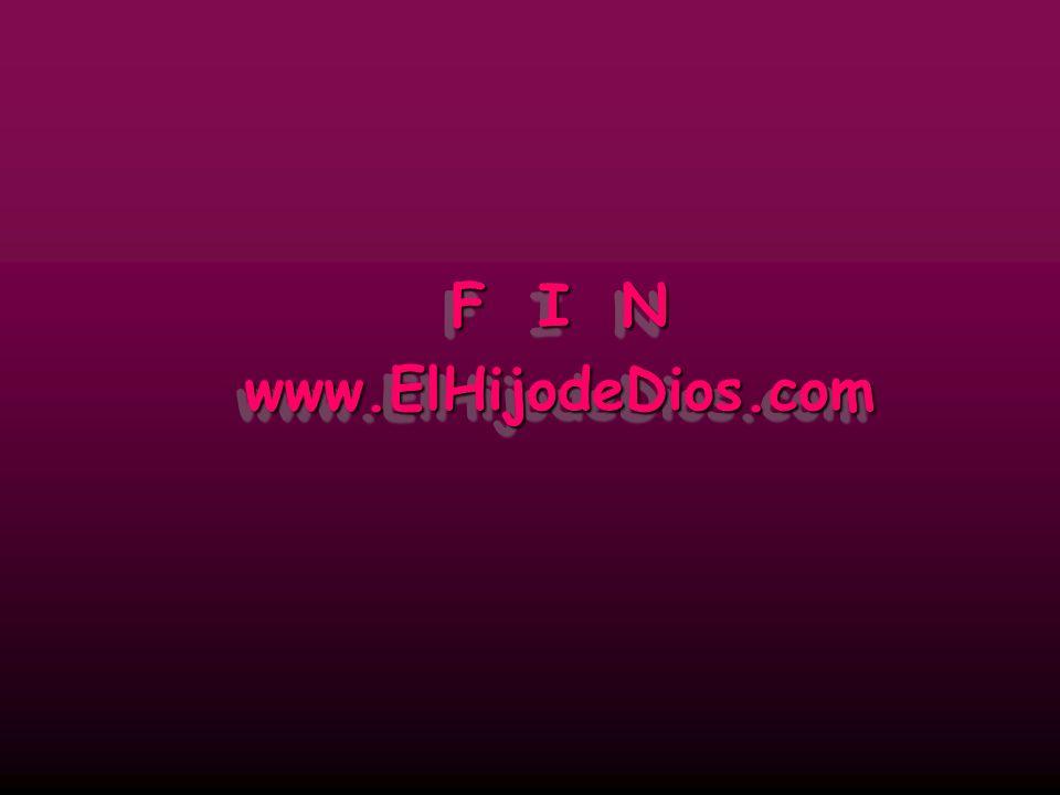 F I N www.ElHijodeDios.com