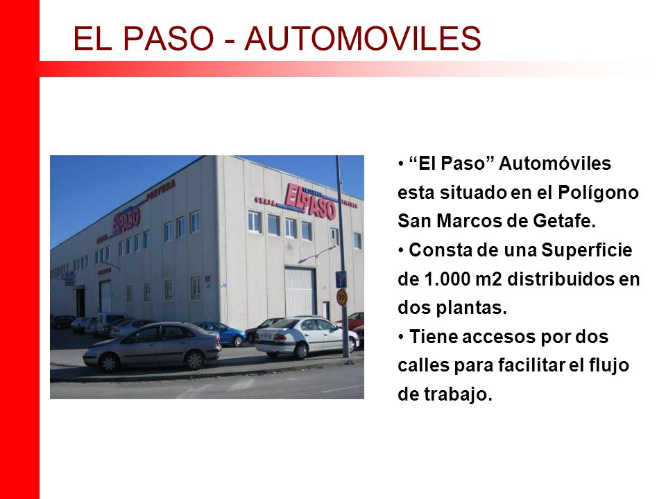 EL PASO - AUTOMOVILES El Paso Automóviles esta situado en el Polígono San Marcos de Getafe.