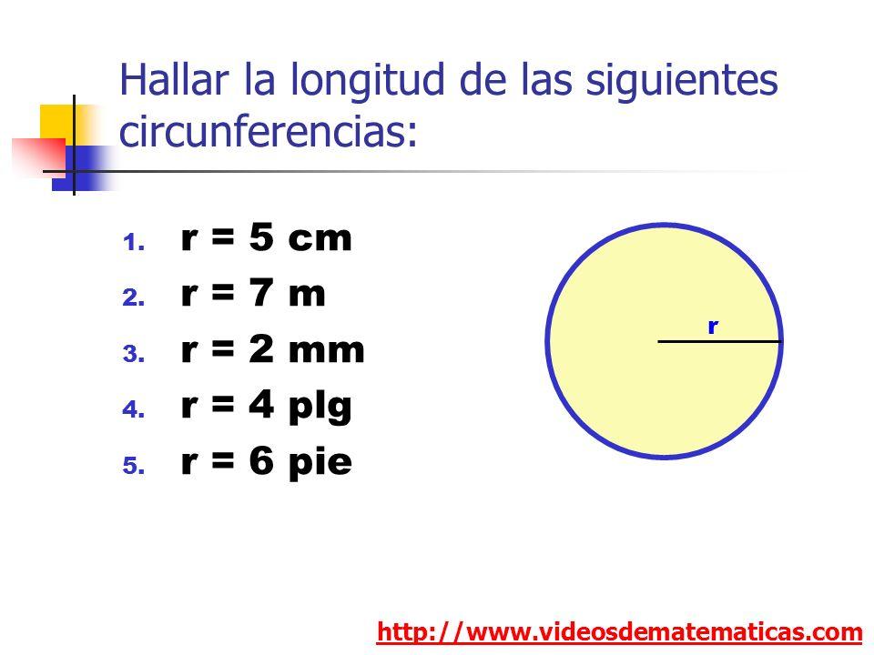 Hallar la longitud de las siguientes circunferencias: