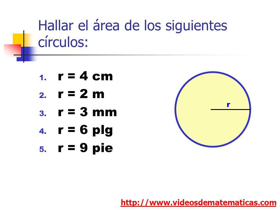 Hallar el área de los siguientes círculos: