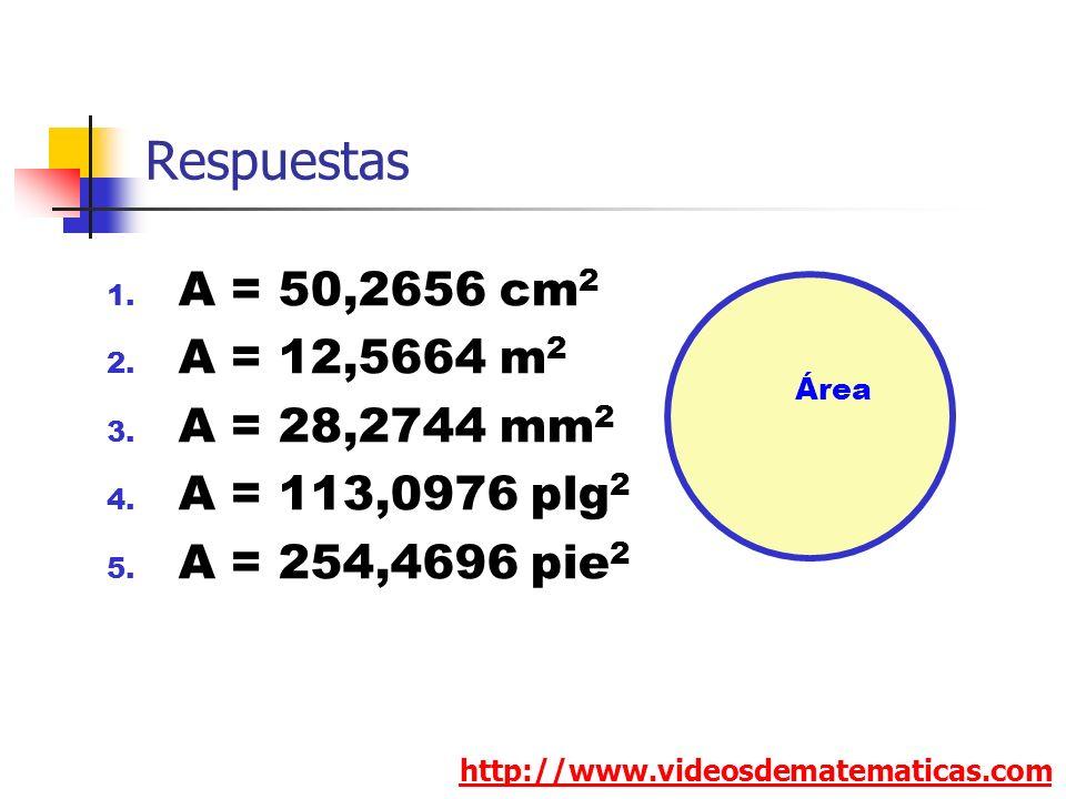 Respuestas A = 50,2656 cm2 A = 12,5664 m2 A = 28,2744 mm2