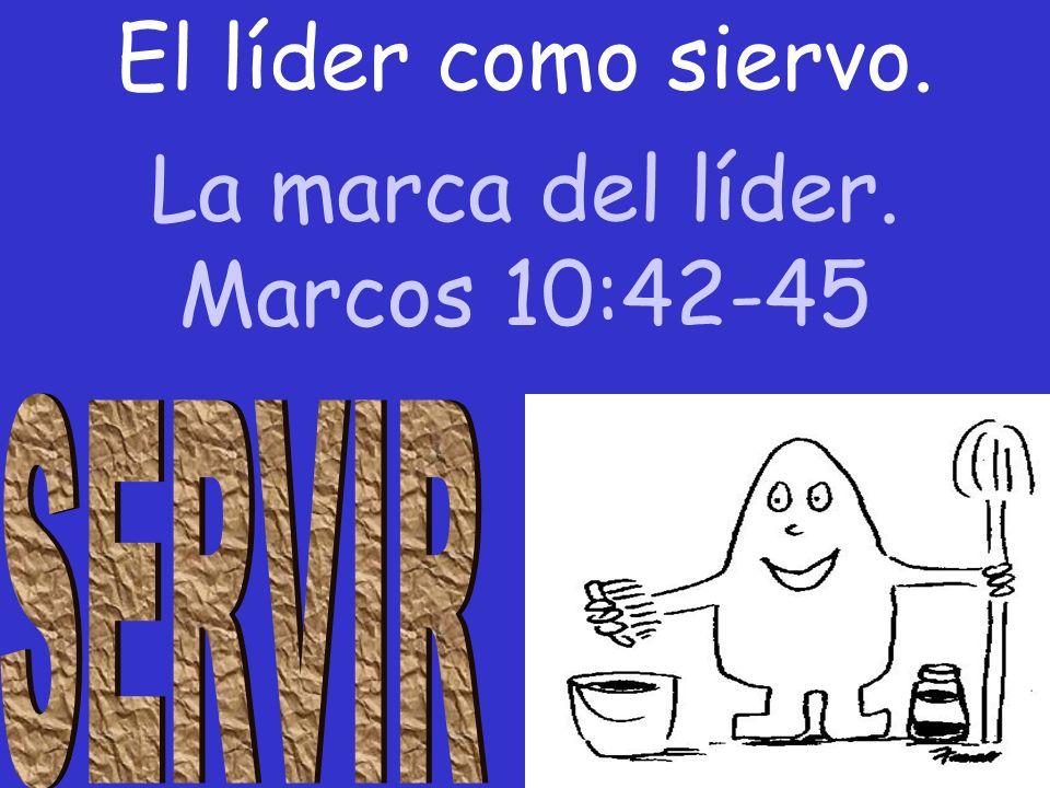 La marca del líder. Marcos 10:42-45
