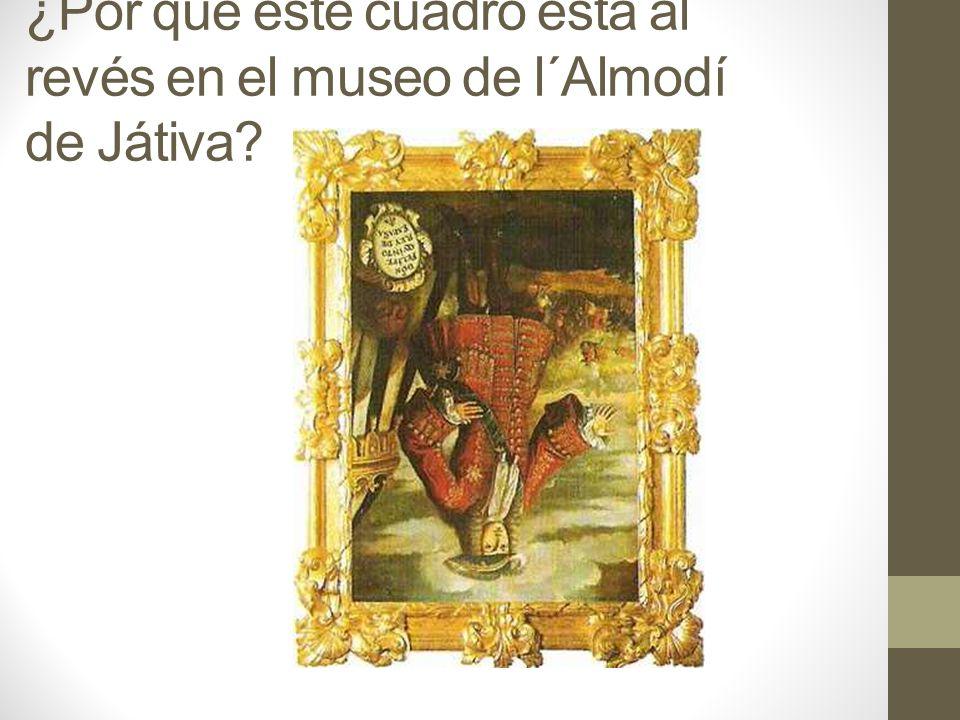 ¿Por qué este cuadro está al revés en el museo de l´Almodí de Játiva