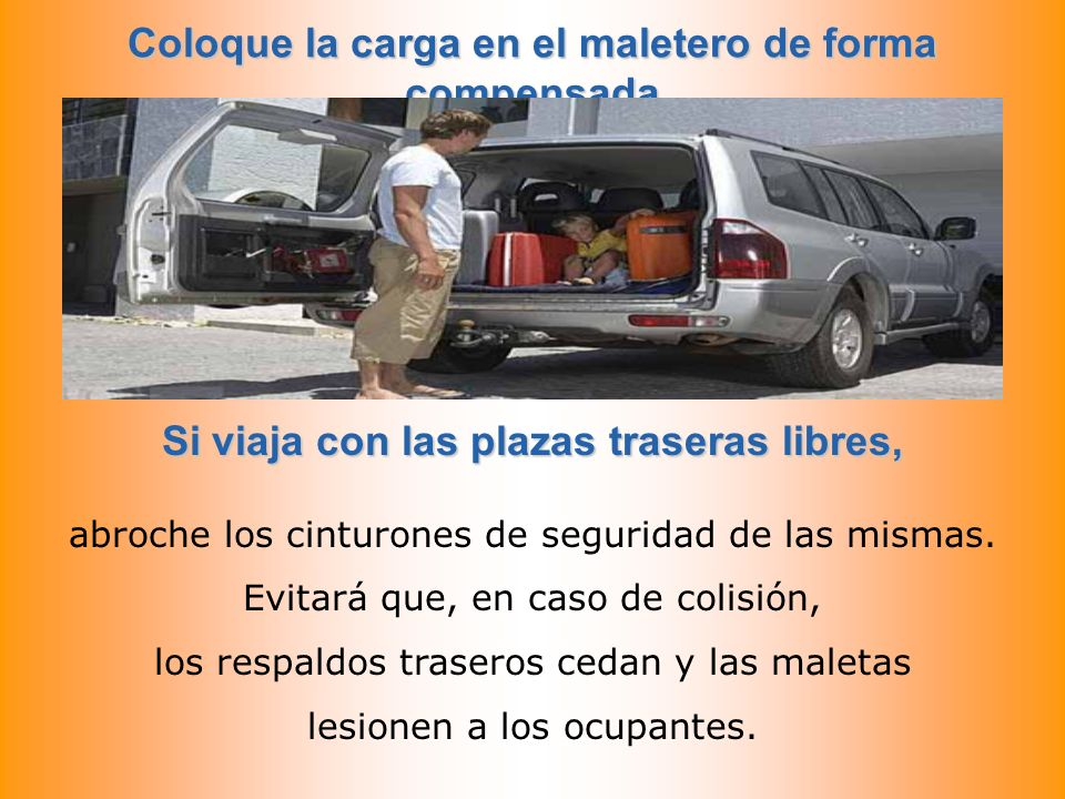 Coloque la carga en el maletero de forma compensada