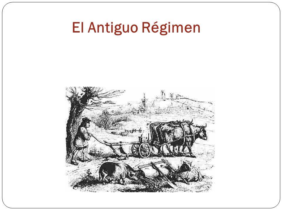 El Antiguo Régimen Una economía agraria