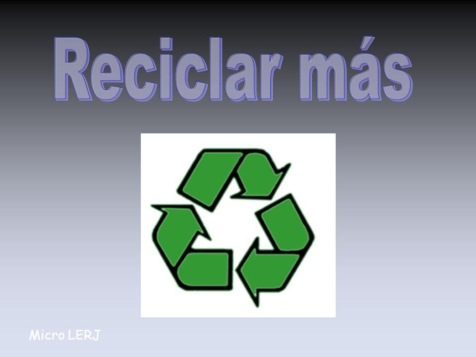 Reciclar más Micro LERJ